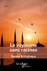 sema kiliçkaya,le royaume sans racines,immigration